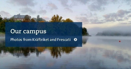 Our campus. Photos from Kräftriket and Frescati